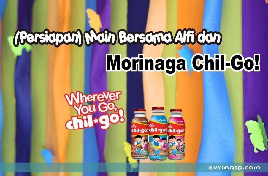 Persiapan Main Bersama Alfi dan Morinaga Chil-Go!
