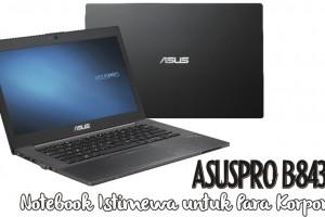 ASUSPRO B8430, Notebook Istimewa untuk Para Korporat