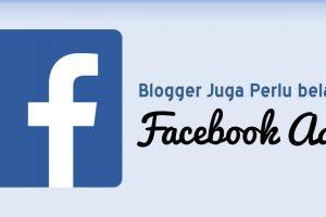 Blogger Juga Perlu Belajar Facebook Ads