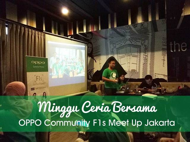 Minggu Ceria Bersama OPPO Community F1s Meet Up Jakarta