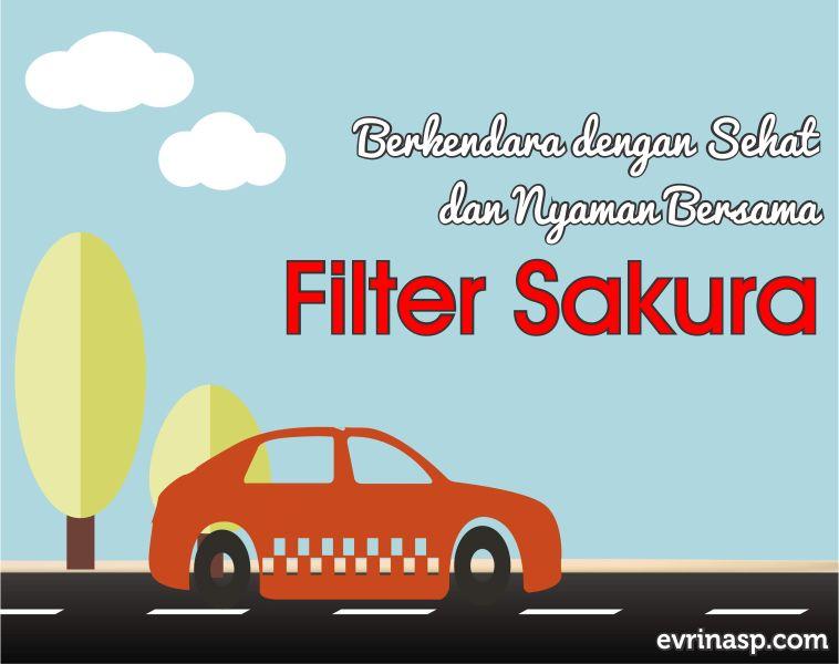 Berkendara dengan Sehat dan Nyaman Bersama Filter Sakura