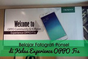 Belajar Fotografi Ponsel di Kelas Experience OPPO F1s