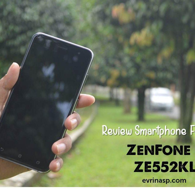 Review Smartphone Fotografi: ZenFone 3 ZE552KL
