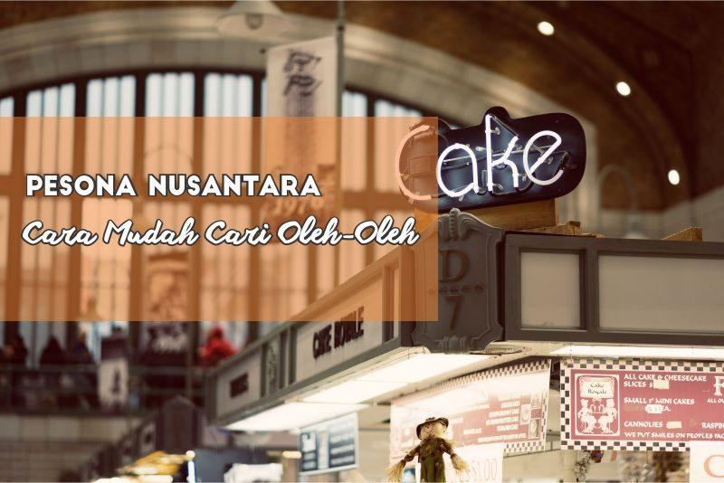 Pesona Nusantara, Cara Mudah Cari Oleh-Oleh
