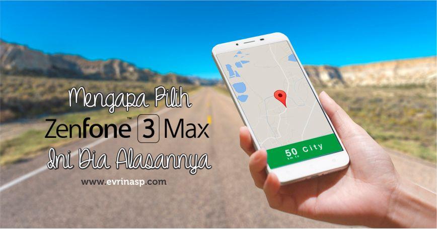 Mengapa Pilih Zenfone 3 Max? Ini dia Alasannya
