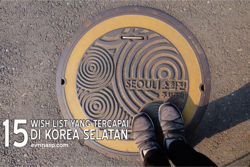 15 Wish List yang Tercapai di Korea Selatan