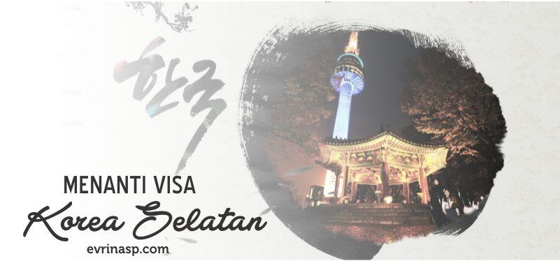Menanti Pengajuan Visa Korea Selatan