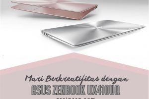 Mari Berkreatifitas dengan ASUS ZenBook UX410UQ