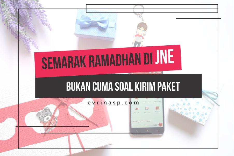 Tidak Hanya Soal Kirim Paket, JNE Juga Turut Berbagi dalam Semarak Ramadhan