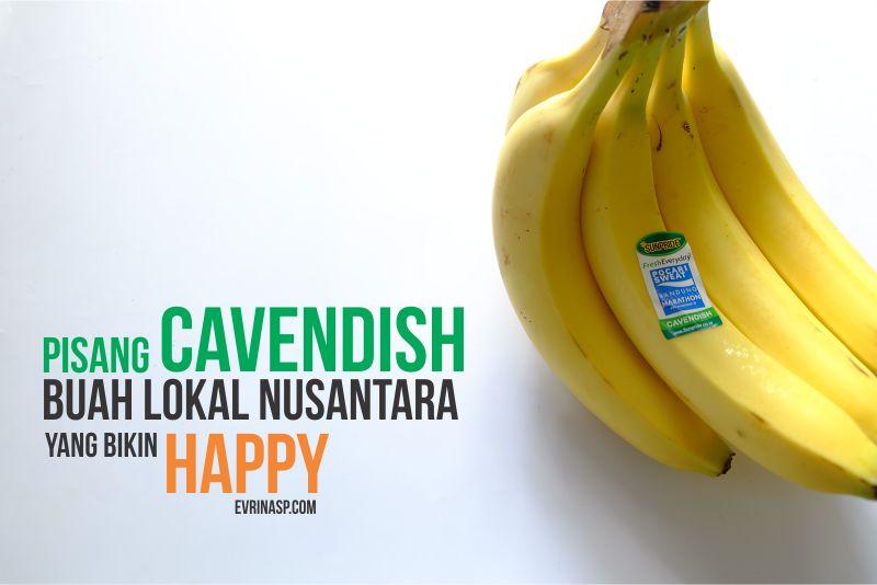Pisang Cavendish, Buah Lokal Nusantara yang Bikin Happy