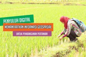 Penyuluh Digital Memanfaatkan Informasi Geospasial untuk Pembangunan Pertanian