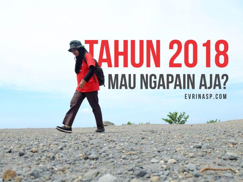 Tahun 2018, Mau Ngapain Aja?
