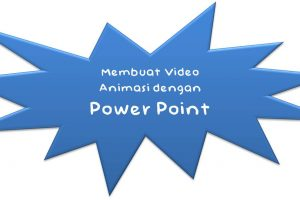 Cara Membuat Video Animasi dengan Power Point