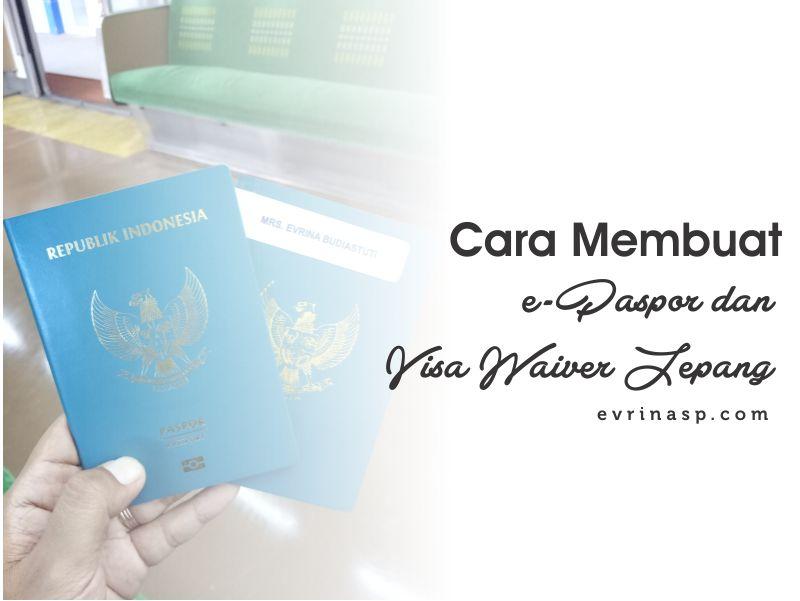 Cara Membuat E-Paspor dan Visa Waiver