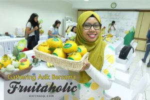 Gathering Asik Bersama Fruitaholic