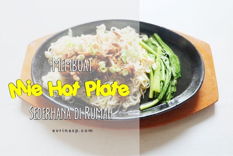 Asiknya Membuat Mie Hot Plate Sederhana di Rumah