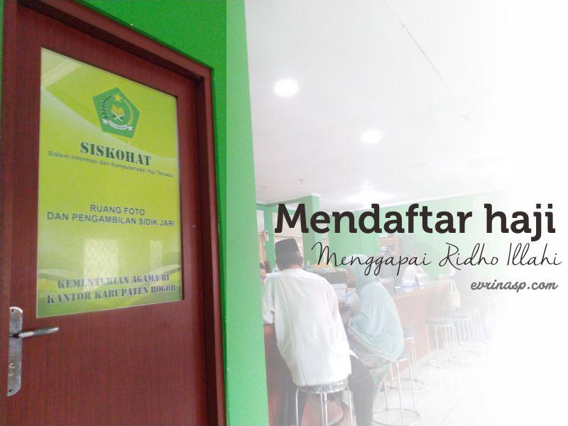 Mendaftar Haji, Salah Satu Cita-Cita Menggapai Ridho Illahi
