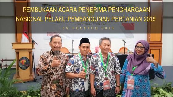 Penghargaan Nasional Pelaku Pembangunan Pertanian Tahun 2019: (Day 1) Pembukaan oleh Pusluhtan RI dan BPPSDMP